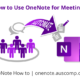 How to Use OneNote Effectively For Meetings